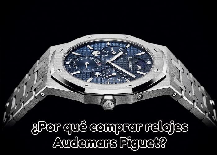¿Por qué comprar relojes Audemars Piguet?